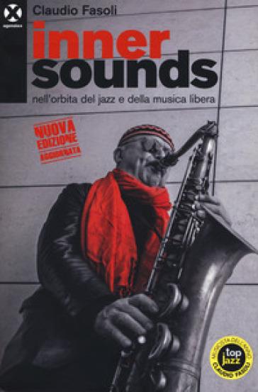 Inner sounds nell'orbita del jazz e della musica libera - Claudio Fasoli   Rochesterscifianimecon.com