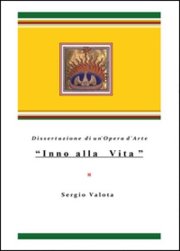 «Inno alla Vita». Dissertazione di un'opera d'arte - Sergio Valota   Rochesterscifianimecon.com