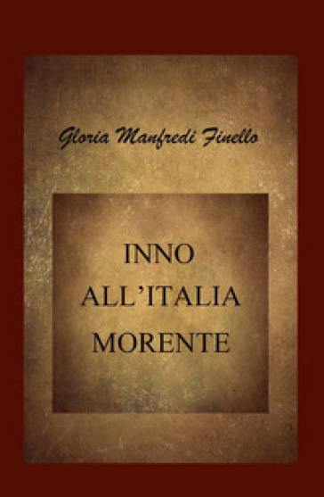 Inno all'Italia morente - Gloria Manfredi Finello |