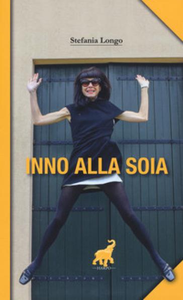 Inno alla soia - Stefania Longo   Kritjur.org