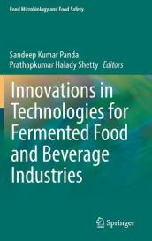 Innovations in Technologies for Fermented Food and Beverage Industries
