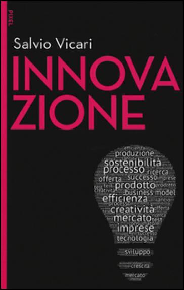Innovazione. Con e-book. Con aggiornamento online - Salvio Vicari | Thecosgala.com