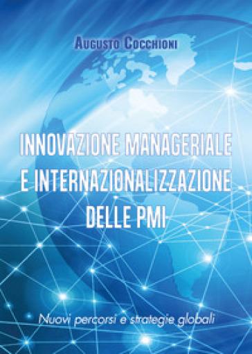 Innovazione manageriale e internazionalizzazione delle PMI - AUGUSTO COCCHIONI pdf epub