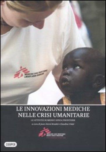 Innovazione medica attraverso l'azione umanitaria. Le attività di medici senza frontiere (L') - Salvatore Valenti pdf epub