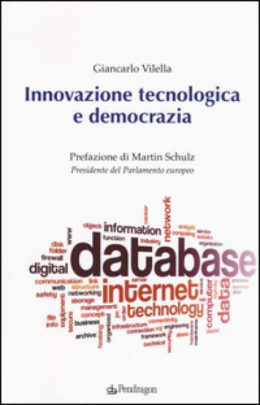 Innovazione tecnologica e democrazia - Giancarlo Vilella | Rochesterscifianimecon.com