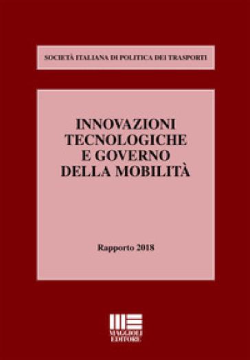 Innovazioni tecnologiche e governo della mobilità - S.I.Po.Tra.-Società Italiana di Politica dei Trasporti | Jonathanterrington.com