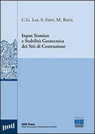 Input sismico e stabilità geotecnica dei siti di costruzione - Sebastiano Foti | Thecosgala.com