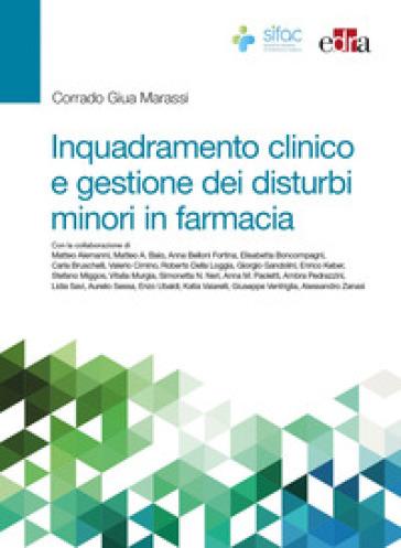 Inquadramento clinico e gestione dei disturbi minori in farmacia - Corrado Marassi Giua |