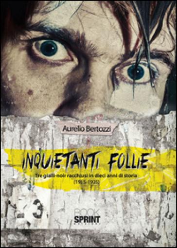 Inquietanti follie - Aurelio Bertozzi  