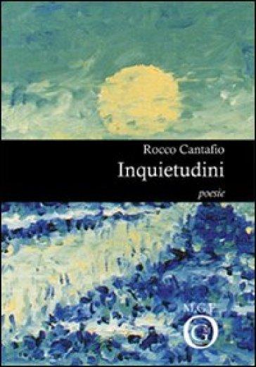 Inquietudini - Rocco Cantafio |
