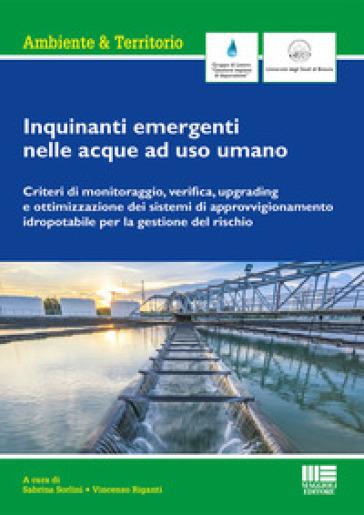 Inquinanti emergenti nelle acque a uso umano - S. Sorlini |