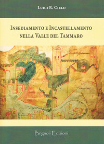 Insediamento e incastellamento nella valle del Tammaro - Luigi R. Cielo | Kritjur.org