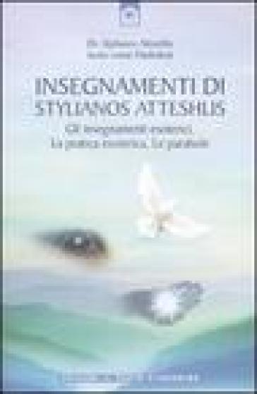 Insegnamenti di Stylianos Atteshlis. Gli insegnamenti esoterici, la pratica esoterica, le parabole. Ediz. illustrata - Stylianos Atteshlis  