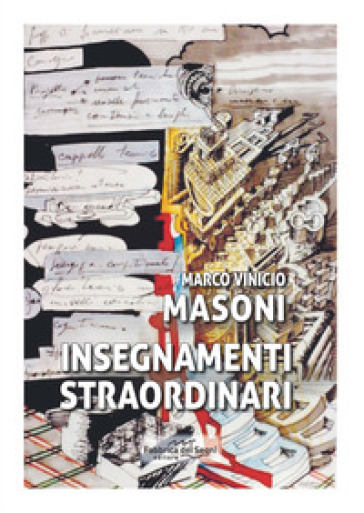 Insegnamenti straordinari - Marco Vinicio Masoni | Rochesterscifianimecon.com