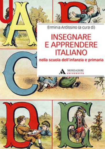 Insegnare e apprendere italiano nella scuola dell'infanzia e primaria - E. Ardissino | Thecosgala.com