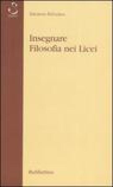 Insegnare filosofia nei licei - Salvatore Belvedere  
