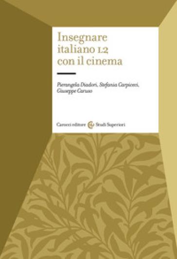 Insegnare italiano L2 con il cinema - Pierangela Diadori |