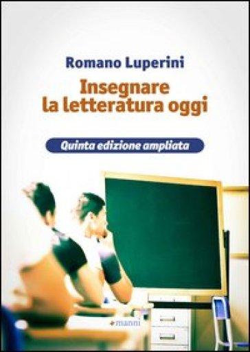 Insegnare la letteratura oggi - Romano Luperini  