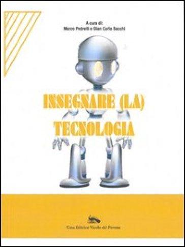 Insegnare (la) tecnologia - Marco Pedrelli |