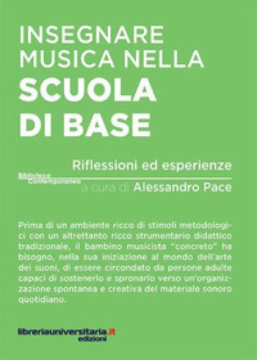 Insegnare musica nella scuola di base. Riflessioni ed esperienze - A. Pace | Jonathanterrington.com