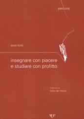 Insegnare con piacere e studiare con profitto - Enzo Tonti