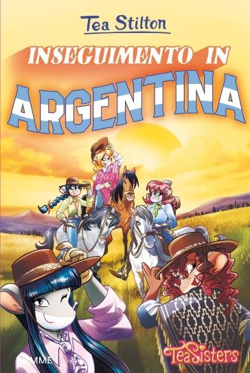 Inseguimento in Argentina. Ediz. a colori - Tea Stilton   Thecosgala.com