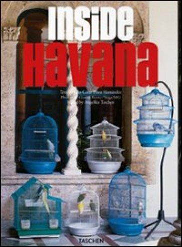 Inside Havana. Ediz. italiana, spagnola e portoghese - Julio C. Pérez Hernandez |