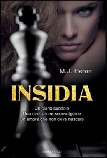 Insidia - M. J. Heron | Rochesterscifianimecon.com