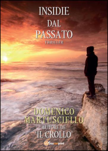 Insidie dal passato - Domenico Martusciello  