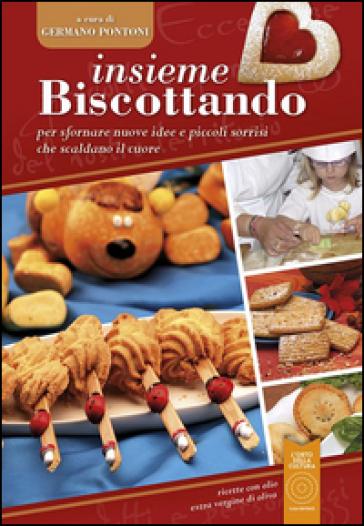 Insieme biscottando - Germano Pontoni | Rochesterscifianimecon.com