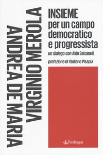 Insieme per un campo democratico e progressista - Andrea De Maria |