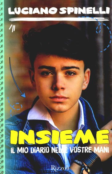 Insieme. Il mio diario nelle vostre mani - Luciano Spinelli pdf epub