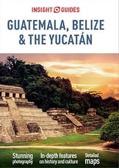 Insight Guides Guatemala, Belize and Yucatan (Travel Guide eBook)