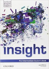 Insight. Pre-intermedaite. Student's book-Workbook. Con e-book. Con espansione online. Per le Scuole superiori