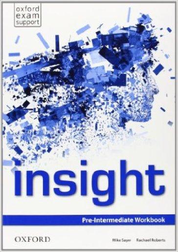 Insight. Pre-intermediate. Workbook. Per le Scuole superiori. Con espansione online