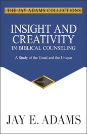 Insight and Creativity in Biblical Counseling