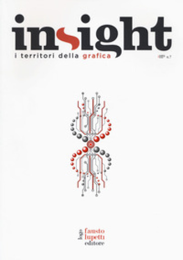 Insight. I territori della grafica. 7: Trasformismi e identità in un mondo fluttuante - Accademia di belle arti | Rochesterscifianimecon.com