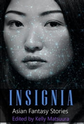 Insignia: Asian Fantasy Stories
