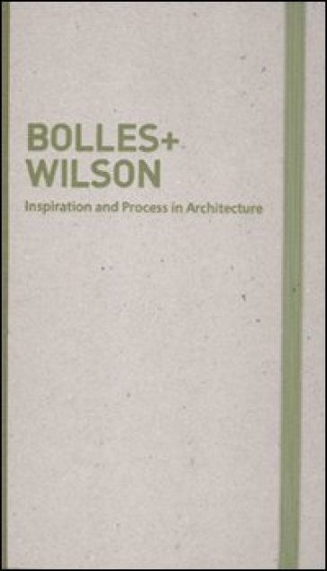 Inspiration and process in architecture. Bolles+Wilson - M. Schubert |