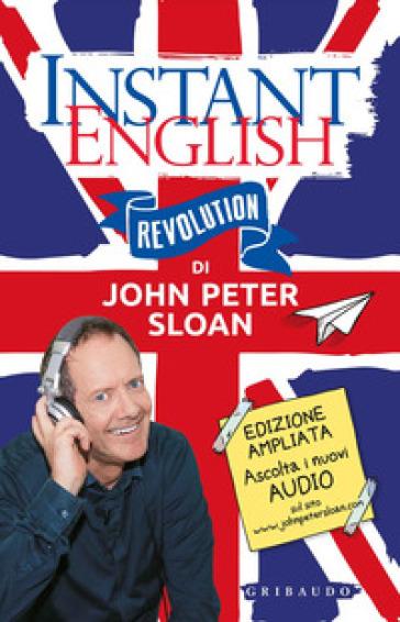 Instant english revolution. Ediz. ampliata. Con File audio per il download - John Peter Sloan |
