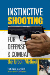 Instinctive Shooting for Defense and Combat