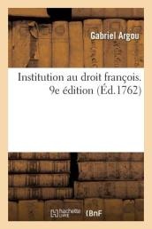 Institution au droit fran ois. 9e  dition