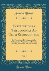 Institutiones Theologicae Ad Usum Seminariorum, Vol. 4
