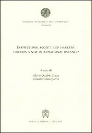 Institutions, society and markets: towards a new international balance?