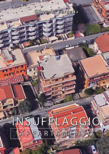 Insufflaggio appartamento - Giovanni Sardella pdf epub