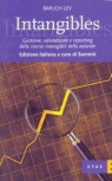 Intangibles. Gestione, valutazione e reporting delle risorse intangibili delle aziende - Baruch Lev |