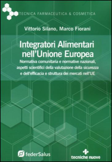 Integratori alimentari nell'Unione Europea - Vittorio Silano | Thecosgala.com