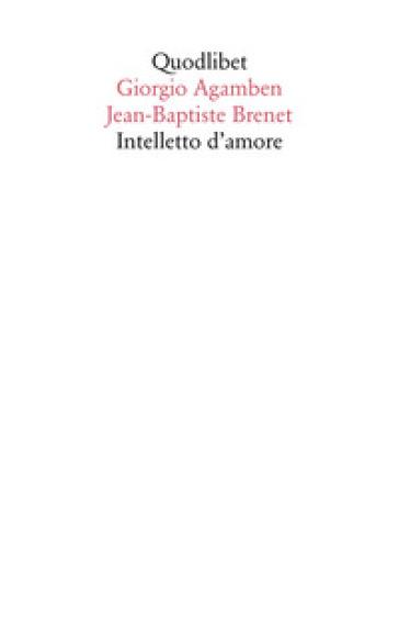 Intelletto d'amore - Giorgio Agamben | Ericsfund.org