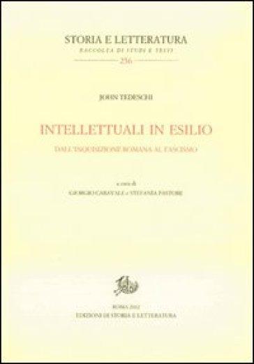Intellettuali in esilio. Dall'Inquisizione romana al fascismo - John Tedeschi | Kritjur.org