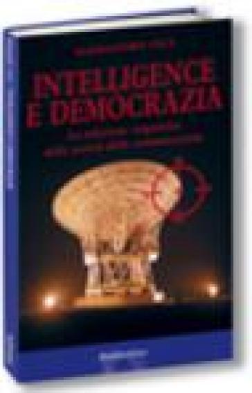 Intelligence e democrazia. La relazione responsiva nella società della comunicazione - Alessandro Ceci |